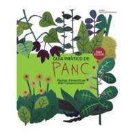 Guia prático de Plantas Alimentícias Não Convencionais<br /> (PANC) para escolas